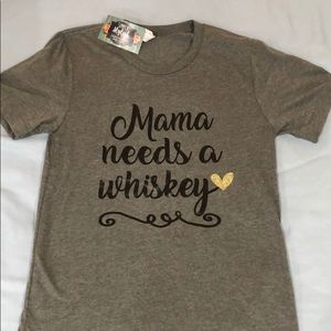 Mama Needs A Whiskey Tee